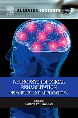 Book Neuropsychological Rehabilitation: Principles and Applications by Jamuna Rajeswaran