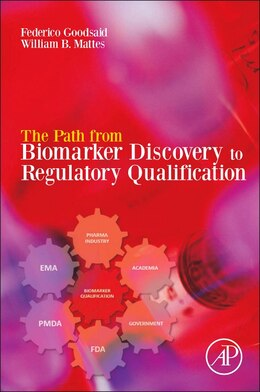 Book The Path From Biomarker Discovery To Regulatory Qualification by Federico Goodsaid
