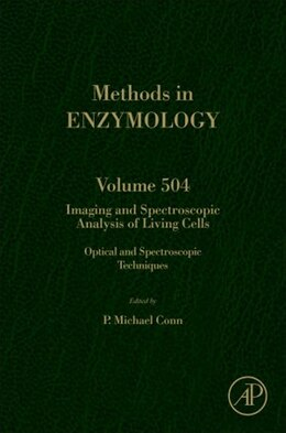 Book IMAGING AND SPECTROSCOPIC ANALYSIS OF LIVING CELLS: OPTICAL AND SPECTROSCOPIC TECHNIQUES by P. Michael Conn