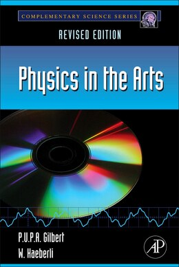 Book Physics in the Arts: Revised Edition by P.u.p.a. Gilbert