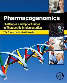Book Pharmacogenomics: Challenges And Opportunities In Therapeutic Implementation by Yui-wing Francis Lam