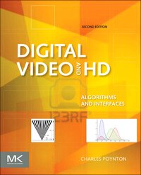 Digital Video and HD: Algorithms and Interfaces