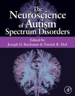 Book The Neuroscience of Autism Spectrum Disorders by Joseph D. Buxbaum