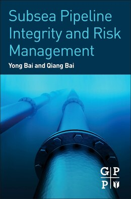 Book Subsea Pipeline Integrity And Risk Management by Yong Bai