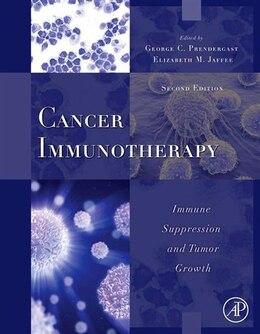 Book Cancer Immunotherapy: Immune Suppression and Tumor Growth by George C. Prendergast