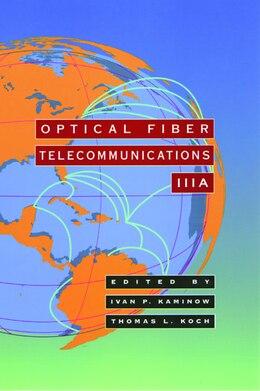 Book Optical Fiber Telecommunications IIIA by Thomas L. Koch
