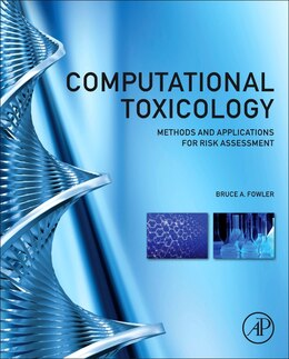 Book Computational Toxicology: Methods And Applications For Risk Assessment by Bruce A. Fowler