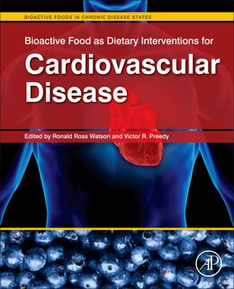Book Bioactive Food As Dietary Interventions For Cardiovascular Disease: Bioactive Foods In Chronic… by Ronald Ross Watson