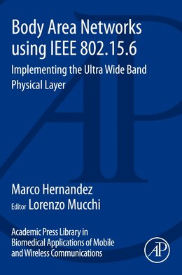 Book Body Area Networks Using Ieee 802.15.6: Implementing The Ultra Wide Band Physical Layer by Marco Hernandez