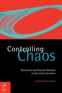 Book Controlling Chaos: Theoretical And Practical Methods In Non-linear Dynamics by Tomasz Kapitaniak