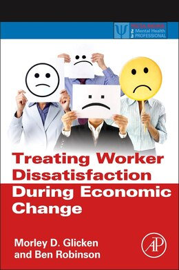 Book Treating Worker Dissatisfaction During Economic Change by Morley D. Glicken