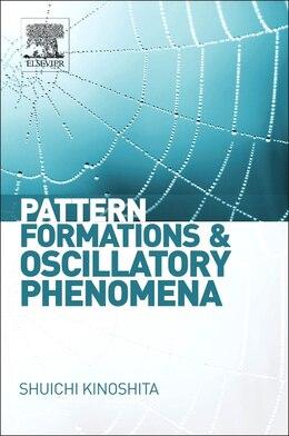 Book Pattern Formations And Oscillatory Phenomena by Shuichi Kinoshita
