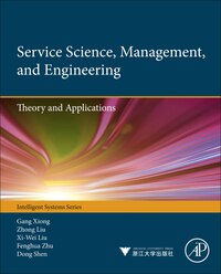 Service Science, Management, and Engineering: : Theory And Applications