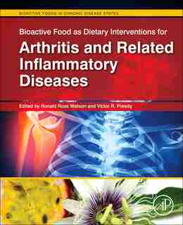 Bioactive Food As Dietary Interventions For Arthritis And Related Inflammatory Diseases: Bioactive Food In Chronic Disea by Ronald Ross Watson