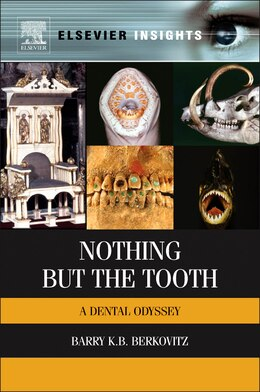 Book Nothing But The Tooth: A Dental Odyssey by Barry K.b Berkovitz