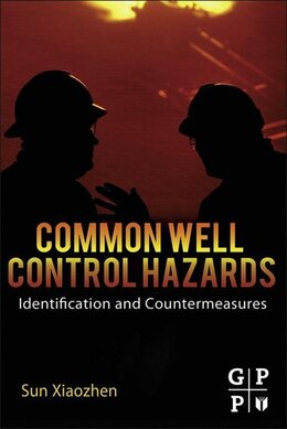 Book Common Well Control Hazards: Identification and Countermeasures by Sun Xiaozhen