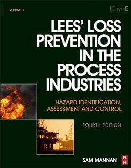 Book Lees' Loss Prevention in the Process Industries: Hazard Identification, Assessment and Control by Frank Lees