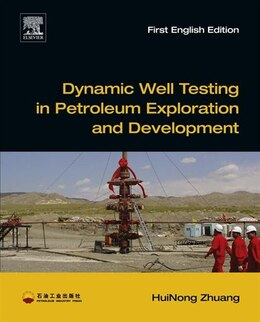 Book Dynamic Well Testing in Petroleum Exploration and Development by HuiNong Zhuang