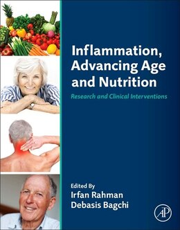 Book Inflammation, Advancing Age And Nutrition: Research And Clinical Interventions by Irfan Rahman