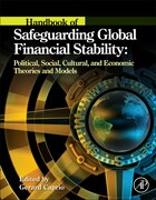 Handbook Of Safeguarding Global Financial Stability: Political, Social, Cultural, And Economic…