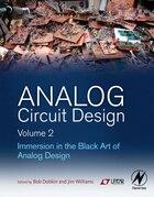 Analog Circuit Design Volume 2: Immersion In The Black Art Of Analog Design