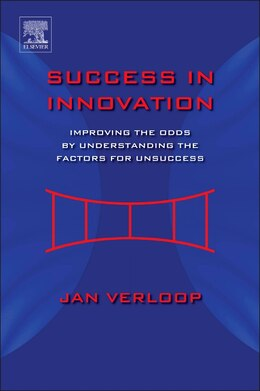 Book Success In Innovation: Improving The Odds By Understanding The Factors For Unsuccess by Jan Verloop