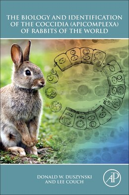 Book The Biology And Identification Of The Coccidia (apicomplexa) Of Rabbits Of The World by Donald W. Duszynski
