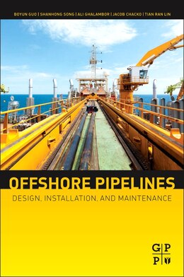 Book Offshore Pipelines: Design, Installation, And Maintenance by Boyun Guo,
