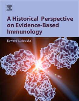 Book A Historical Perspective On Evidence-based Immunology by Edward J. Moticka
