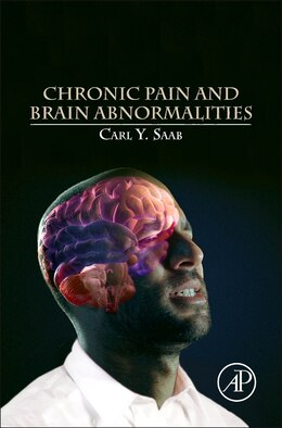 Book Chronic Pain And Brain Abnormalities by Carl Y. Saab