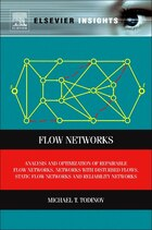 Flow Networks: Analysis And Optimization Of Repairable Flow Networks, Networks With Disturbed Flows…