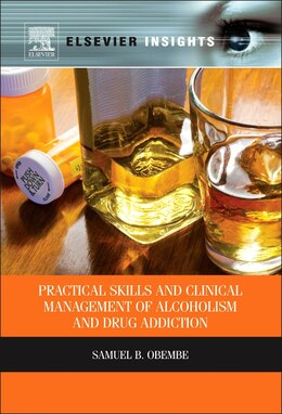Book Practical Skills And Clinical Management Of Alcoholism And Drug Addiction by Samuel Obembe