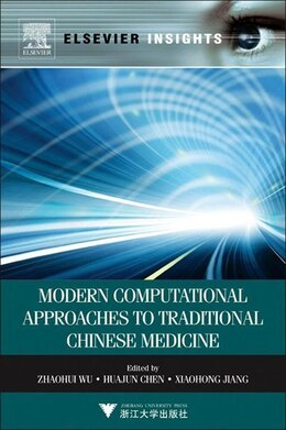 Book Modern Computational Approaches to Traditional Chinese Medicine by Zhaohui Wu