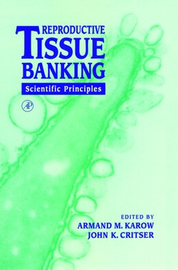 Book Reproductive Tissue Banking: Scientific Principles by Armand M. Karow