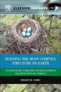 Building The Most Complex Structure On Earth: An Epigenetic Narrative Of Development And Evolution…