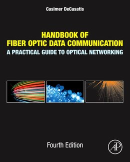 Book Handbook of Fiber Optic Data Communication: A Practical Guide to Optical Networking by Casimer Decusatis