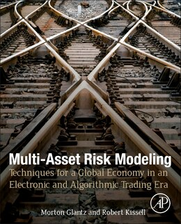 Book Multi-asset Risk Modeling: Techniques For A Global Economy In An Electronic And Algorithmic Trading… by Morton Glantz
