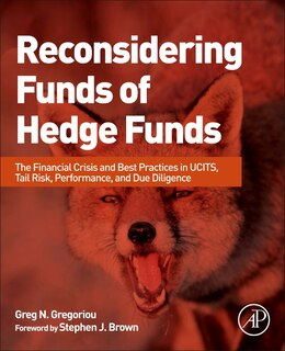 Book Reconsidering Funds Of Hedge Funds: The Financial Crisis And Best Practices In Ucits, Tail Risk… by Greg N. Gregoriou
