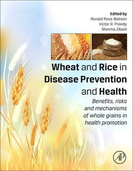 Book Wheat And Rice In Disease Prevention And Health: Benefits, Risks And Mechanisms Of Whole Grains In… by Ronald Ross Watson