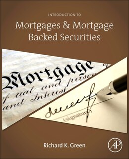 Book Introduction To Mortgages And Mortgage Backed Securities by Richard K. Green