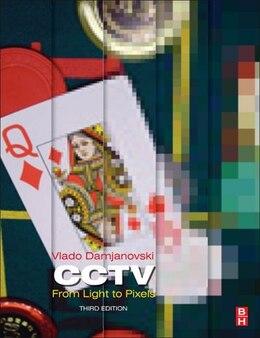 Book Cctv: From Light To Pixels by Vlado Damjanovski