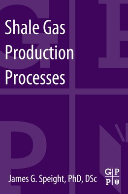 Book Shale Gas Production Processes by James G. Speight