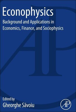 Book Econophysics: Background And Applications In Economics, Finance, And Sociophysics by Gheorghe Savoiu