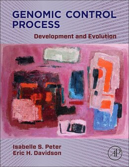 Book Genomic Control Process: Development And Evolution by Isabelle Peter