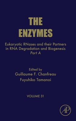 Book Eukaryotic RNases and Their Partners in RNA Degradation and Biogenesis: Part A by Guillaume Chanfreau Chanfreau