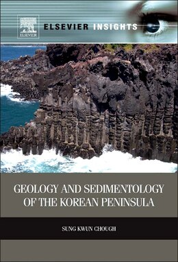 Book Geology And Sedimentology Of The Korean Peninsula by Sung Kwun Chough