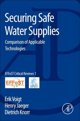 Book Securing Safe Water Supplies: Comparison Of Applicable Technologies by Erik Voigt