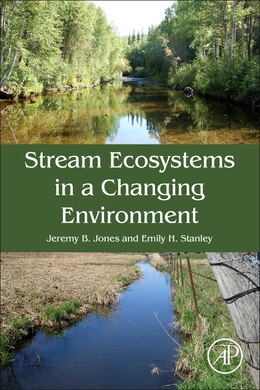 Book Stream Ecosystems In A Changing Environment by Jeremy B. Jones