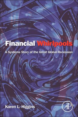 Book Financial Whirlpools: A Systems Story Of The Great Global Recession by Karen L. Higgins