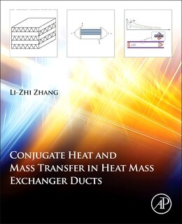 Book Conjugate Heat And Mass Transfer In Heat Mass Exchanger Ducts by Li-zhi Zhang
